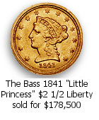The Bass 1841 Little Princess $2 1/2 Liberty sold for $178,500