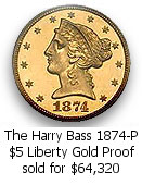 The Harry Bass 1874-P $5 Liberty Gold Proof sold for $64,320