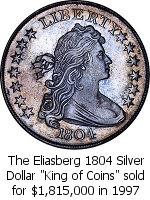 The Eliasberg 1804 Silver Dollar King of Coins sold for $1,815,000 in 1997