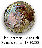 The Pittman 1792 Half Disme sold for $308,000