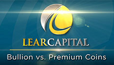bullion vs premium coinc video lear capital